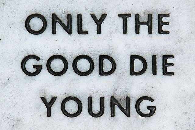 The good die young quotes