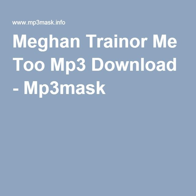Me too mp3 download